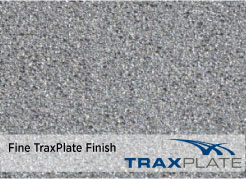 TraxPlate Fine Finish