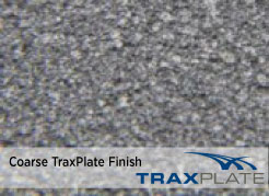 TraxPlate Coarse Finish